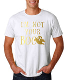 "I'm not your Boo Mens T Shirts Gold-T Shirts-Gildan-White-S To Fit Chest 36-38"" (91-96cm)-Daataadirect"
