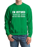 I'm Retired You Are Not Have Fun at Work Tomorrow Men Sweat Shirts White-Gildan-Daataadirect.co.uk