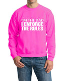 "I'm The Dad I Enforce The Rules Men Sweat Shirts White-SweatShirts-Gildan-Safety Pink-S To Fit Chest 36-38"" (91-96cm)-Daataadirect"