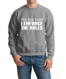 "I'm The Dad I Enforce The Rules Men Sweat Shirts White-SweatShirts-Gildan-Sport Grey-S To Fit Chest 36-38"" (91-96cm)-Daataadirect"