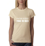 "I'm the oldest I make the rules Womens T Shirts White-T Shirts-Gildan-Sand-S UK 10 Euro 34 Bust 32""-Daataadirect"