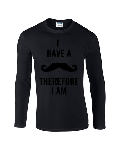 I've mustache therefore I'm Mens Long SleeveT Shirt Black-Gildan-Daataadirect.co.uk