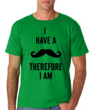 "I've mustache therefore I'm Mens T Shirt Black-T Shirts-Gildan-Irish Green-S To Fit Chest 36-38"" (91-96cm)-Daataadirect"