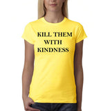 "Kill them with kindness Black Womens T Shirt-T Shirts-Gildan-Daisy-S UK 10 Euro 34 Bust 32""-Daataadirect"