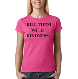 "Kill them with kindness Black Womens T Shirt-T Shirts-Gildan-Heliconia-S UK 10 Euro 34 Bust 32""-Daataadirect"