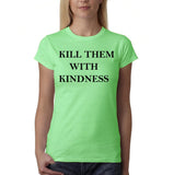"Kill them with kindness Black Womens T Shirt-T Shirts-Gildan-Mint Green-S UK 10 Euro 34 Bust 32""-Daataadirect"