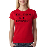 "Kill them with kindness Black Womens T Shirt-T Shirts-Gildan-Red-S UK 10 Euro 34 Bust 32""-Daataadirect"
