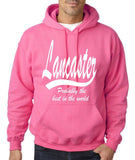"LANCASTER Probably The Best City In The World Mens Hoodies White-Hoodies-Gildan-Safety Pink-S To Fit Chest 36-38"" (91-96cm)-Daataadirect"