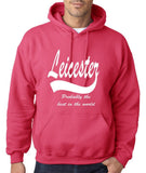 LEICESTER Probably The Best City In The World Mens Hoodies White-Gildan-Daataadirect.co.uk