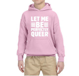 Let Me Be Properly Queer Kids Hoodies White-Gildan-Daataadirect.co.uk