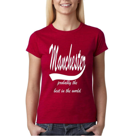 MANCHESTER Probably The Best City In The World Womens T Shirts White-Gildan-Daataadirect.co.uk