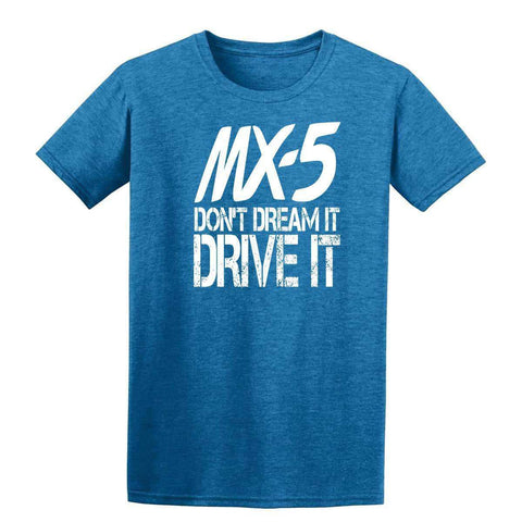 Mx5 Dont't Dream It Drive It Mens T-Shirt-Gildan-Daataadirect.co.uk