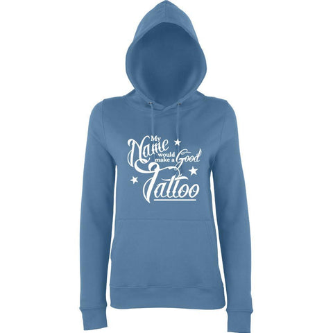 My Name Would be Good Tatoo Women Hoodies White-AWD-Daataadirect.co.uk