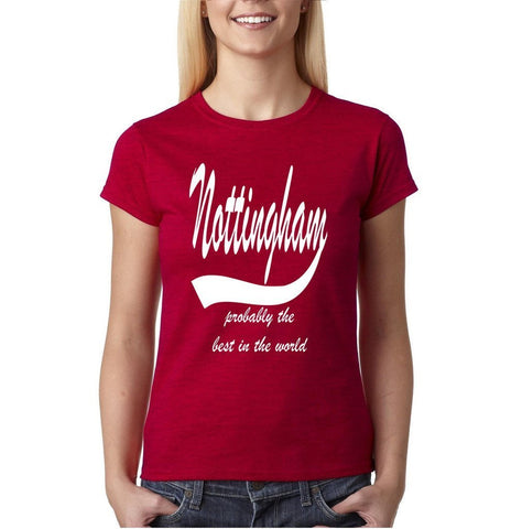 NOTTINGHAM Probably The Best City In The World Womens T Shirts White-Gildan-Daataadirect.co.uk