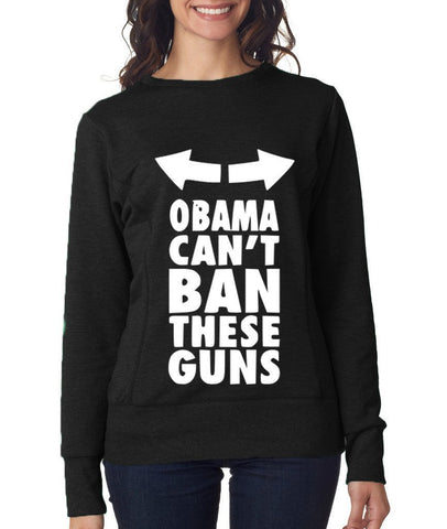 OBAMA CAN'T BAN THESE GUNS Womens Sweat Shirts White-ANVIL-Daataadirect.co.uk