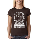 OKAY Ladies Now Lets's Get Information Women T Shirt White-Gildan-Daataadirect.co.uk