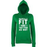 PHYSICALLY FIT AND TATTED AS SHIT Women Hoodies White-AWD-Daataadirect.co.uk