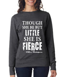 THOUGH SHE BE BUT LITTLE SHE IS FIERCE Womens Sweat Shirts White-ANVIL-Daataadirect.co.uk