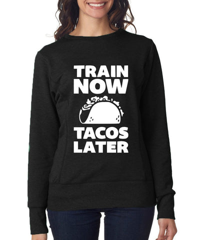 TRAIN NOW TACOS LATER Womens Sweat Shirts White-ANVIL-Daataadirect.co.uk