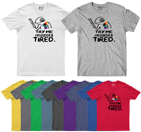 Try Me I'm Queer and Tired Mens T Shirt Funny T-Shirt-Gildan-Daataadirect.co.uk
