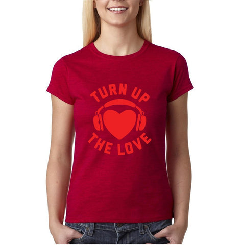 Turn Up The Love Music Lover Women T Shirts Red-Gildan-Daataadirect.co.uk