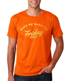 Wake Me Up When Its Friday Men T Shirts Gold-Gildan-Daataadirect.co.uk