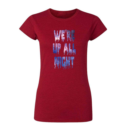 We're Up All Night 20801HD2 Womens T Shirt-Gildan-Daataadirect.co.uk