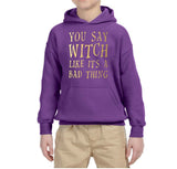 You say witch like it's a bad thing Kids Hoodies Gold-Gildan-Daataadirect.co.uk
