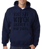 You say witch like it's a bad thing Mens Hoodies Black-Gildan-Daataadirect.co.uk