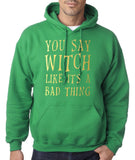You say witch like it's a bad thing Mens Hoodies Gold-Gildan-Daataadirect.co.uk