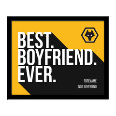 Wolverhampton Wanderers Best Boyfriend Ever 10 x 8 Photo Framed