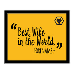 Wolverhampton Wanderers Best Wife In The World 10 x 8 Photo Framed