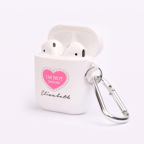 Personalised Im Not Yours AirPod Case