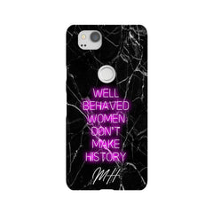 Personalised Well Behaved Women Google Pixel 2 Case