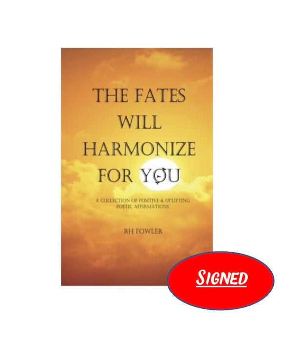 The Fates Will Harmonize For You (SIGNED)