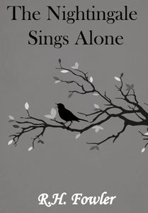 The Nightingale Sings Alone - SIGNED & NUMBERED