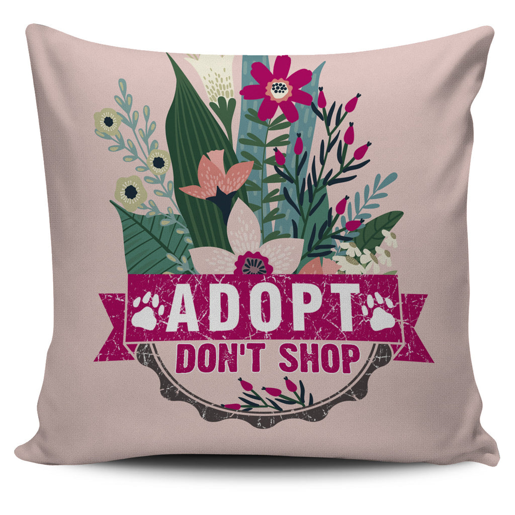 Adopt Don't Shop Pillow Cover
