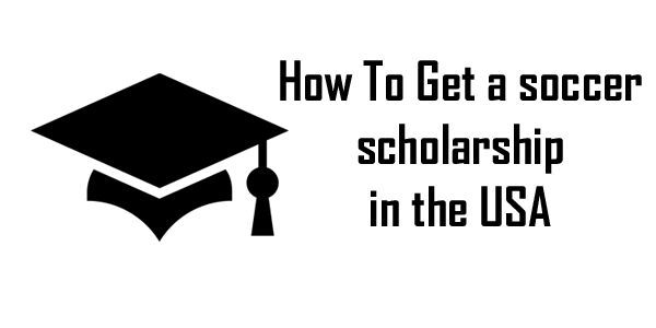 How To Get a Soccer Scholarship In the USA