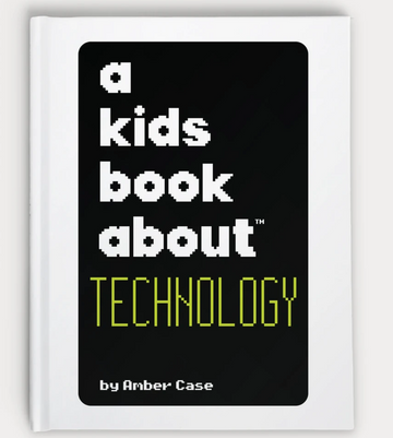 A Kids Book About | Technology