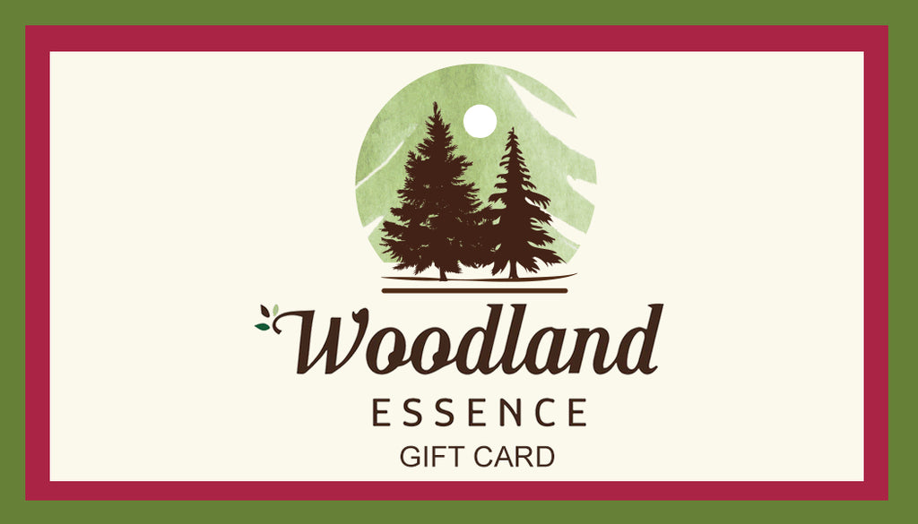 Woodland Essence Gift Cards!