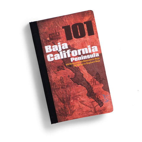 Baja California Peninsula 101: 101 Ways to Explore Baja