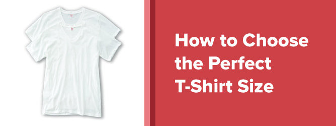 6e03348d0 How to Choose the Perfect T-Shirt Size