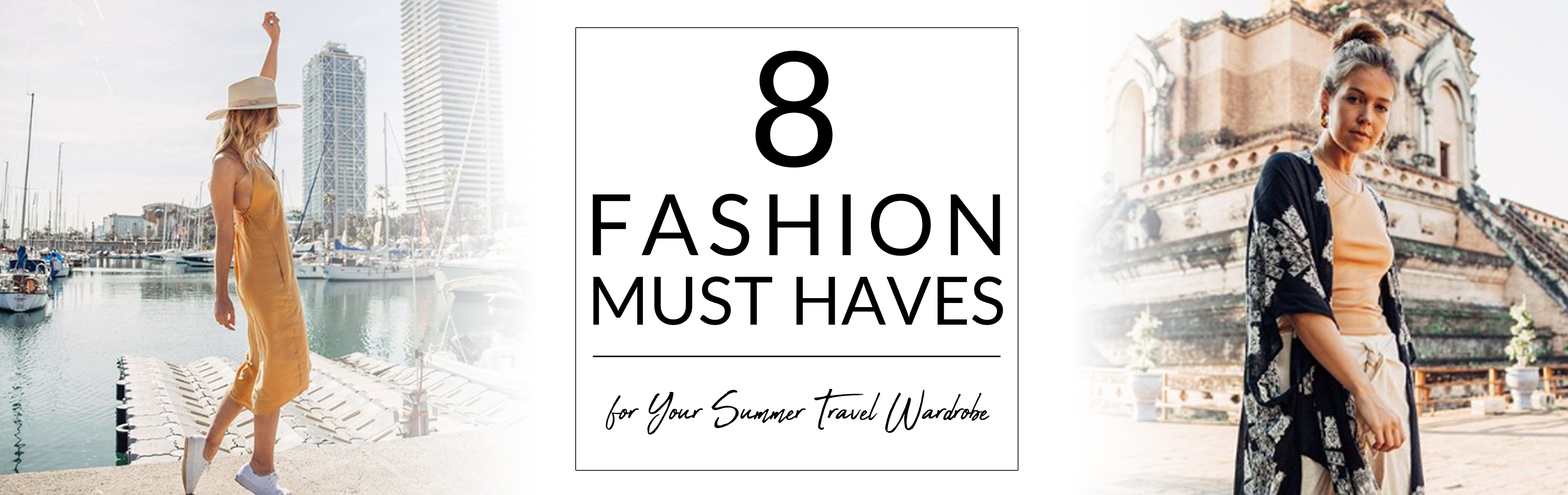 8 Fashion Must Haves for Your Summer Travel Wardrobe