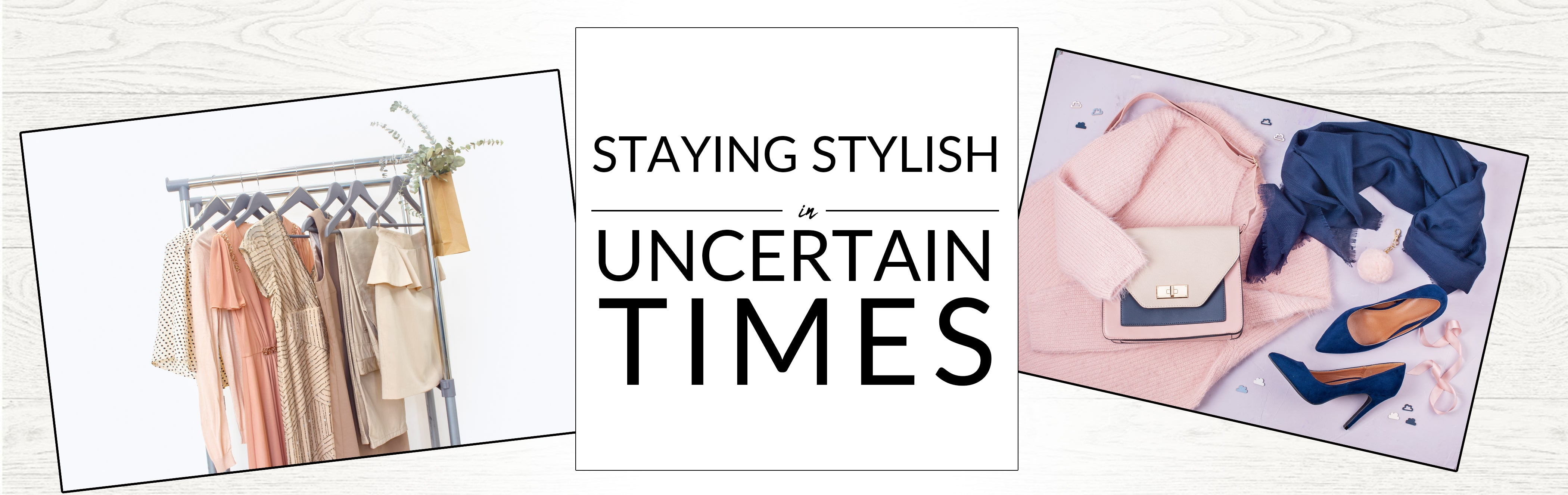 Staying Stylish in Uncertain Times