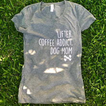 Lifter. Coffee Addict. Dog Mom. tee