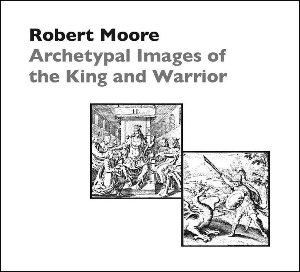 Archetypal Images of the King and the Warrior