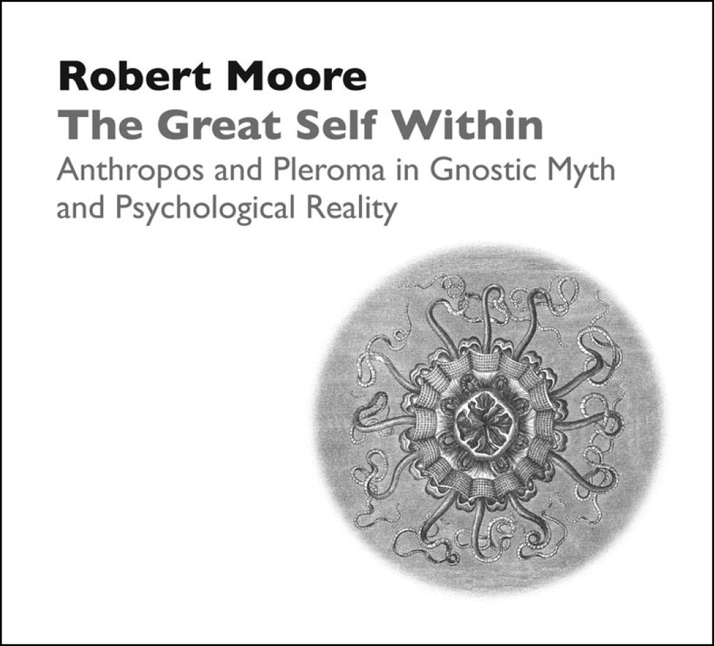 The Great Self Within: Anthropos and Pleroma in Gnostic Myth and Psychological Reality