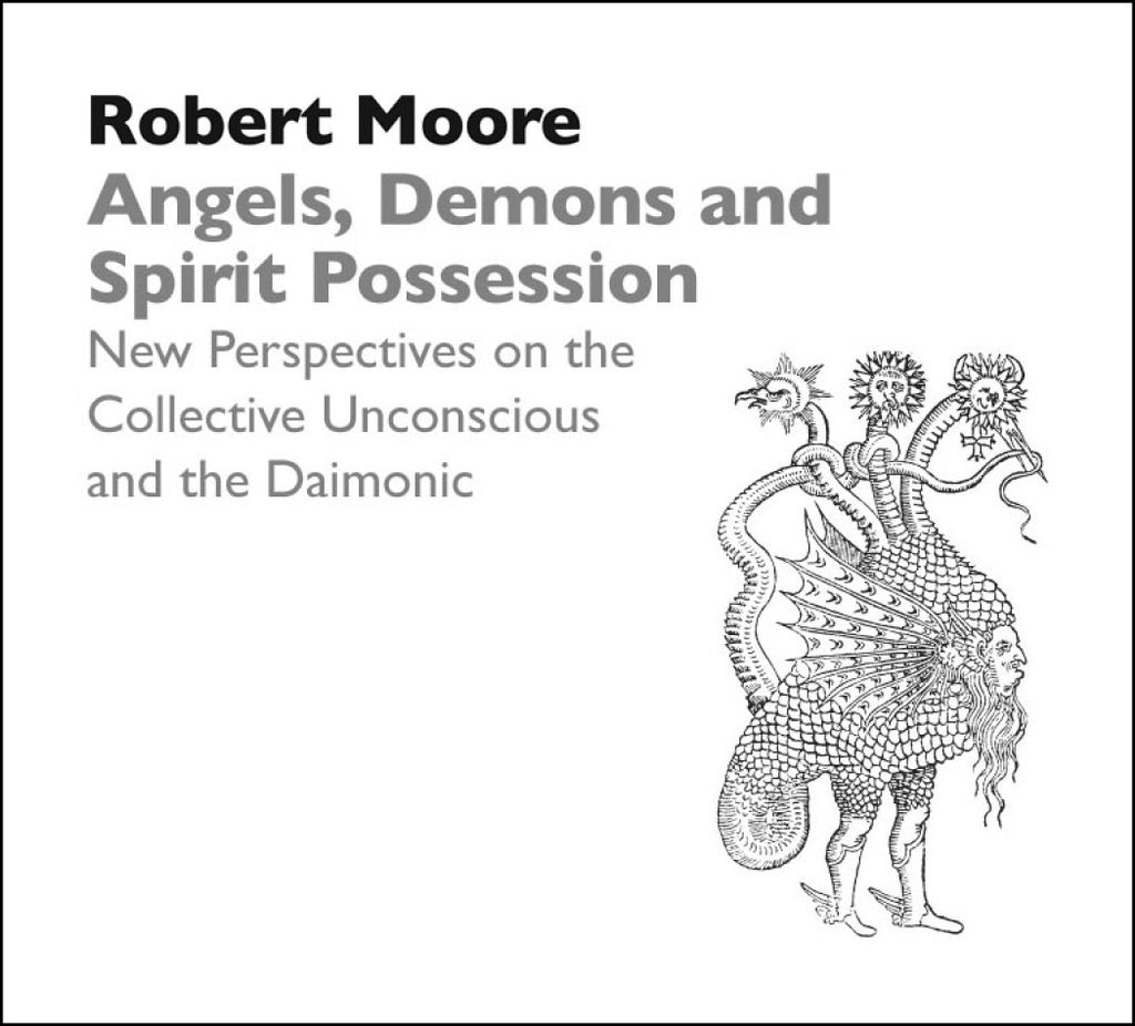 Angels, Demons and Spirit Possession: New Perspectives on the Collective Unconscious & the Daimonic