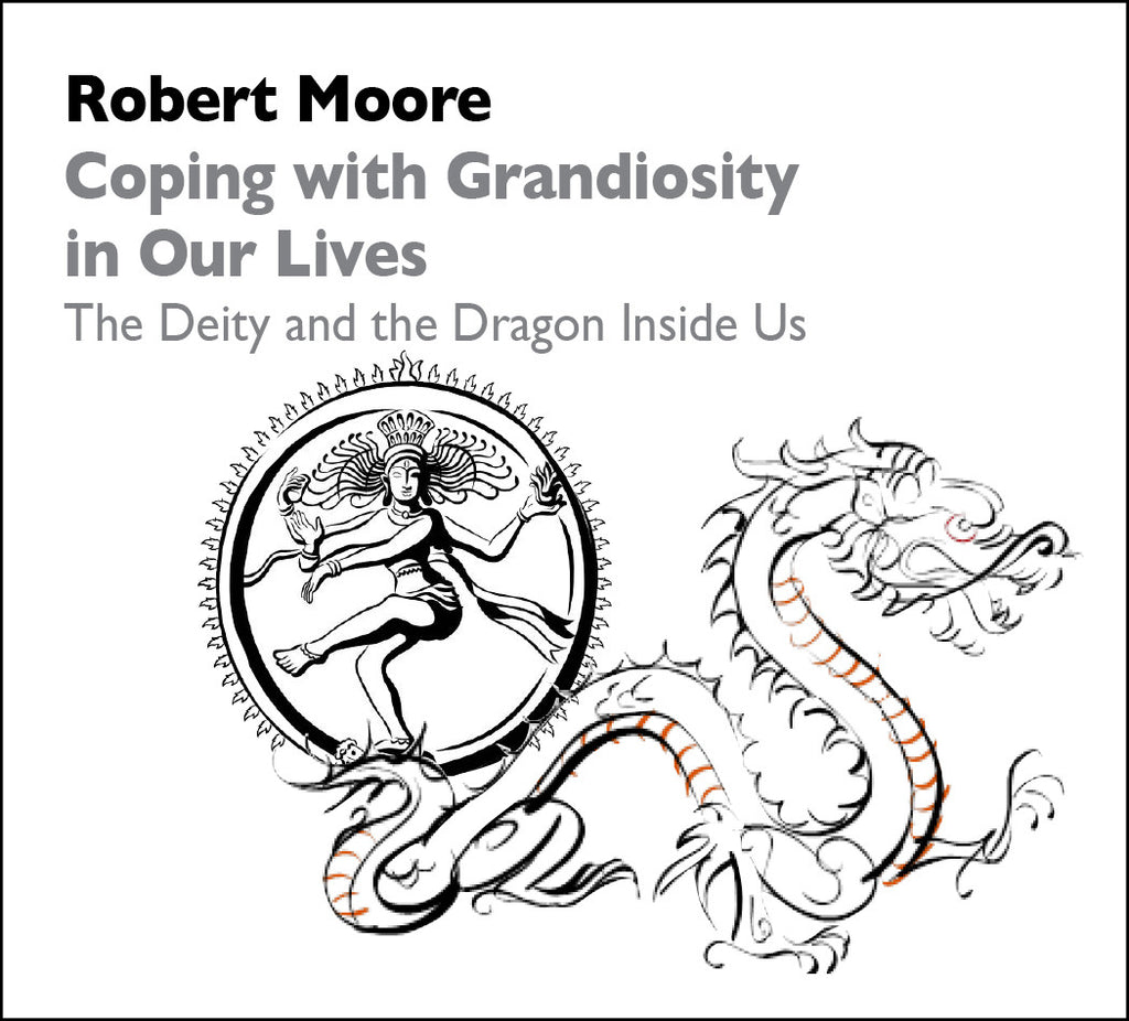 Coping with Grandiosity in Our Lives: The Deity and the Dragon Inside Us