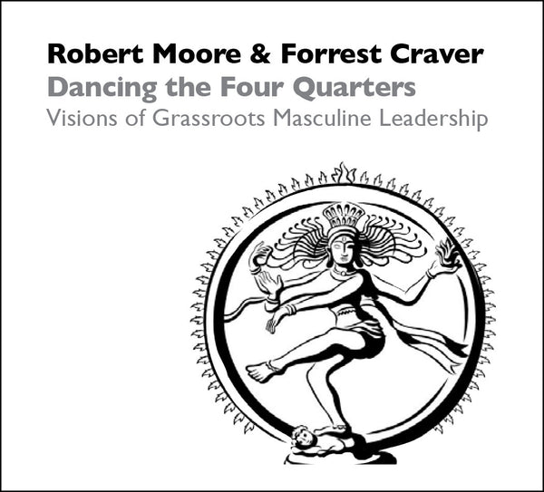 Dancing the Four Quarters: Visions of Grassroots Masculine Leadership